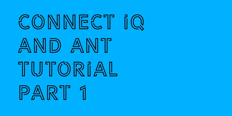 Intro Track: Connect IQ and ANT Tutorial (Part 1)